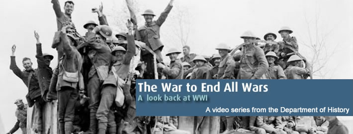 The War to End All Wars - A Look Back at WWI Video Series