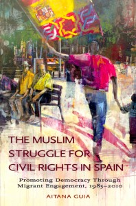 The Muslim Struggle for the Civil Rights in Spain Aitana Guia