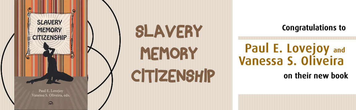 Congratulations to Paul E. Lovejoy and Vanessa S. Oliveira on their new book Slavery Memory Citizenship