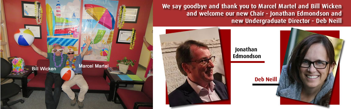 We say goodbye and thank you to Marcel Martel and Bill Wicken and welcome our new Chair - Jonathan Edmondson and new Undergraduate Director - Deb Neill