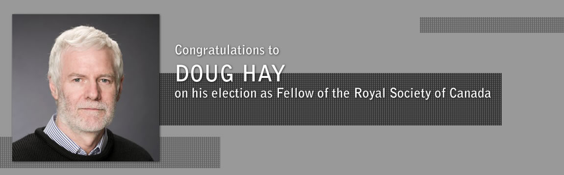 Congratulations to Doug Hay on his election as Fellow of the Royal Society of Canada