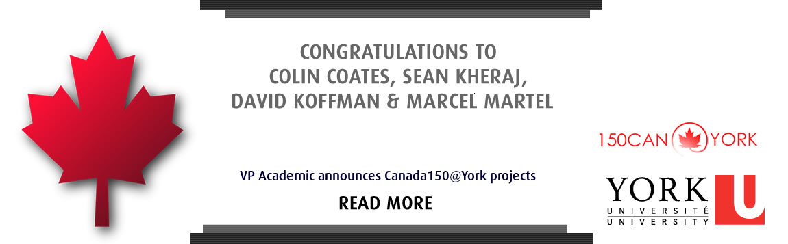 Congratulations to Colin Coates, Sean Kheraj, David Koffman & Marcel Martel - Canada150@York Projects