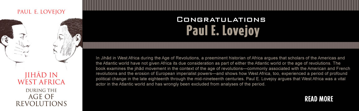 Congratulations to Paul E. Lovejoy on the publication of Jihad in West Africa