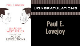 Congratulations to Paul E. Lovejoy - Jihad in West Africa During the