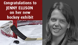 Congratulations to Jenny Ellison on her new hockey exhibit