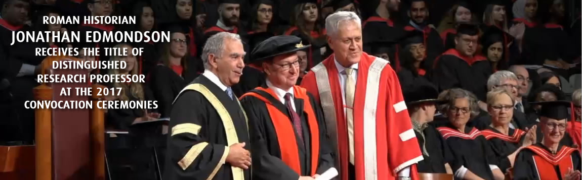Roman Historian Jonathan Edmonson receives the title of Distinguished Research Professor at the 2017 Convocation Ceremonies