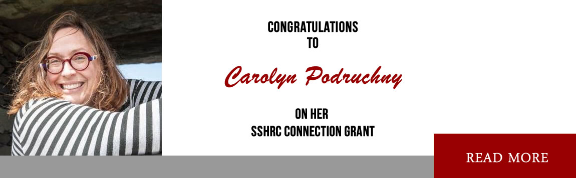 Congratulations to Carolyn Podruchny on her SSHRC Connection Grant