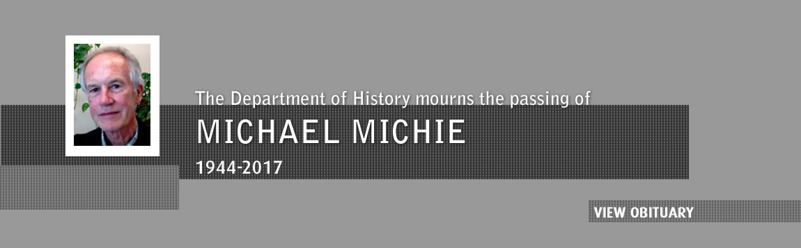 The Department of History mourns the passing of Michael Michie