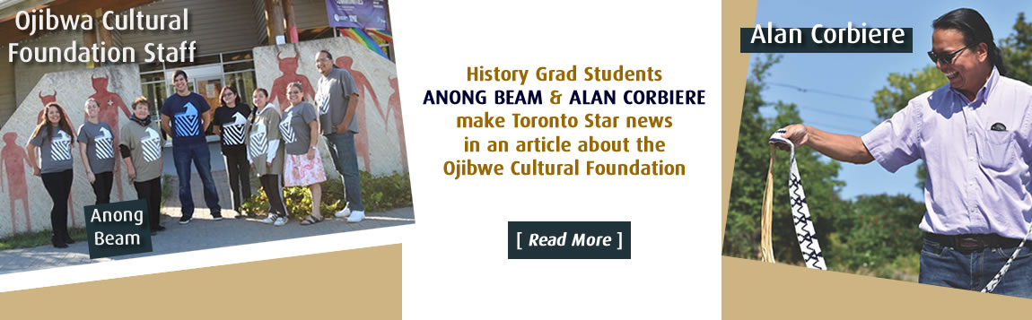 History Grad Students ANONG BEAM & ALAN CORBIERE make Toronto Star news in an article about the Ojibwe Cultural Foundation