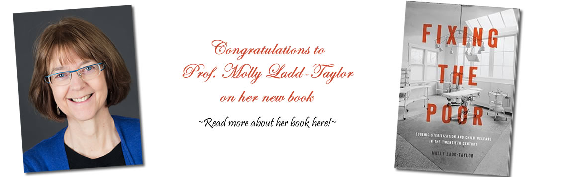 Congratulations to Prof. Molly Ladd-Taylor on her new book