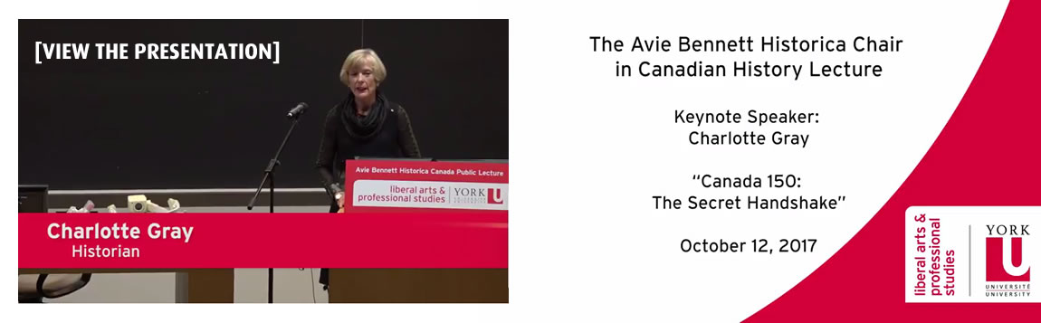 The 2017 Avie Bennett Historica Chair in Canadian History Lecture with Charlotte Gray