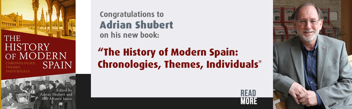 "Congratulations to Adrian Shubert on his new book: ""The History of Modern Spain:  Chronologies, Themes, Individuals"""