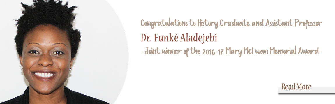 Congratulations to History Graduate and Assistant Professor Dr. Funké Aladejebi