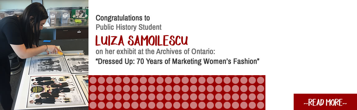 Congratulations to Luiza Samoilescu on her exhibit at the Archives of Ontario