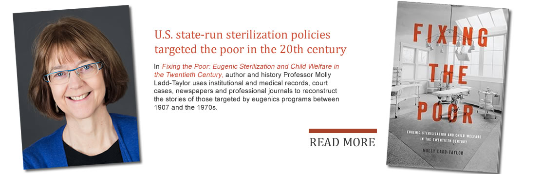 Molly Ladd-Taylor - U.S. state-run sterilization policies targeted the poor in the 20th century