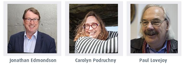 Jonathan Edmonson, Carolyn Podruchny, Paul Lovejoy