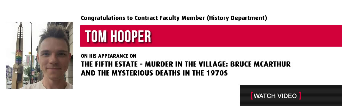 Congratulations to Tom Hooper on his appearance on the The Fifth Estate:  Murder in the Village: Bruce McArthur and the Mysterious Deaths in the 1970s