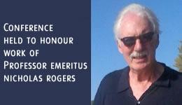Conference Held to Honour Work of Professor Emeritus Nicholas Rogers