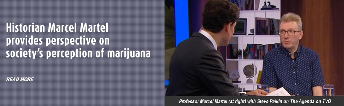 Historian Marcel Martel provides perspective on society's perception of marijuana