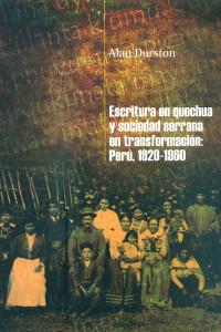 Escritura en quechua y sociedad serrana en transformación: Perú, 1920-1960