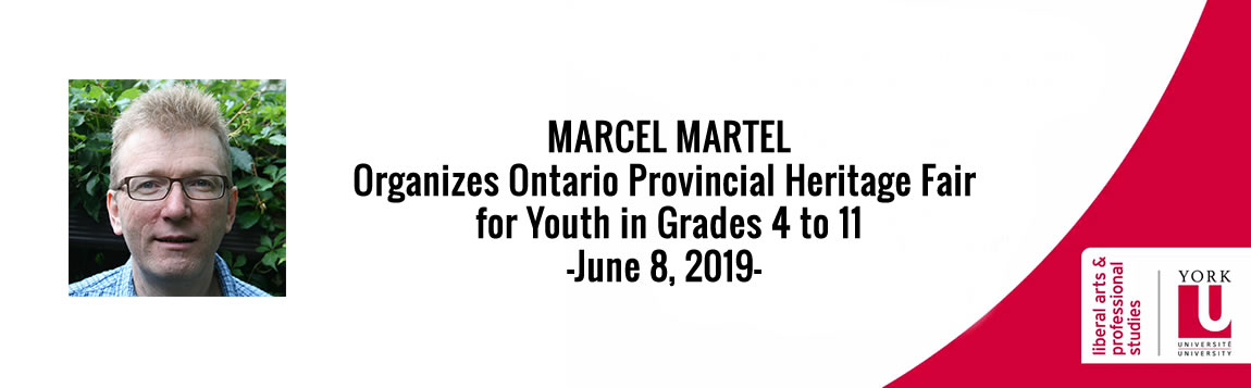 Marcel Martel Organizes Ontario Provincial Heritage Fair for Youth in Grades 4 to 11 - June 8, 2019