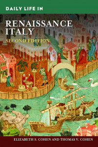 Daily Life in Renaissance Italy by Elizabeth S. Cohen and Thomas V. Cohen