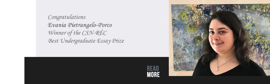 Congratulations Evania Pietrangelo-Porco, winner of the CSN-RÉC best undergraduate essay prize
