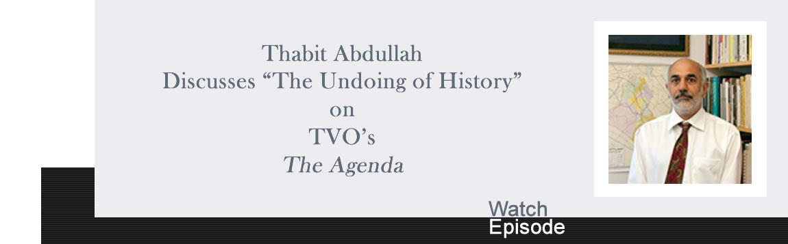 "Thabit Abdullah Discusses ""The Undoing of History"" on TVO's The Agenda"