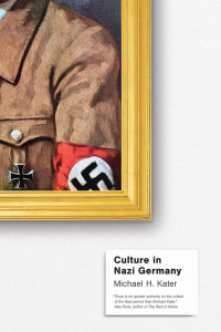 Culture in Nazi Germany by Michael Kater