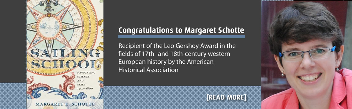 Congratulations to Margaret Schotte: Recipient of the Leo Gershoy Award in the fields of 17th- and 18th-century western European history by the American Historical Association